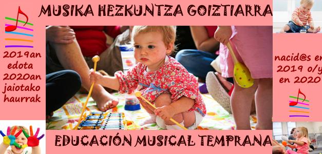 Musika Hezkuntza Goiztiarra-Educación Musical Temprana