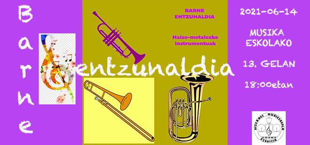 BARNE ENTZUNALDIA: Haize-metalezko instrumentuak